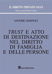 Libro Trust e atto di destinazione nel diritto di famiglia e delle persone Saverio Bartoli