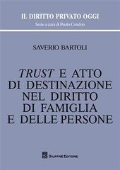 Trust e atto di destinazione nel diritto di famiglia e delle persone