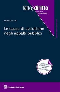 Libro Le cause di esclusione negli appalti pubblici Elena Feresin