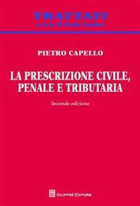 Foto Cover di La prescrizione civile, penale e tributaria, Libro di Pietro Capello, edito da Giuffrè