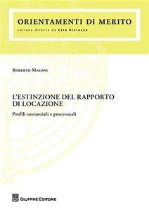 Libro L' estinzione del rapporto di locazione. Profili sostanziali e processuali Roberto Masoni