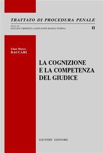 Libro La cognizione e la competenza del giudice G. Marco Baccari