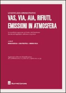Foto Cover di VAS, VIA, AIA, rifiuti, emissioni in atmosfera. Le modifiche apportate al codice dell'ambiente dai decreti legislativi 128/2010 e 105/2010, Libro di  edito da Giuffrè
