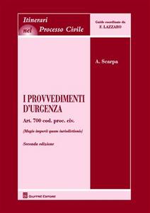 Libro I provvedimenti d'urgenza. Art. 700 Cod. proc. civ. (Magis imperii quam iurisdictionis) Antonio Scarpa