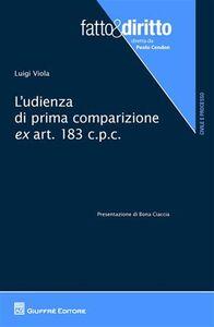 Foto Cover di L' udienza di prima comparizione ex art.183 c.p.c., Libro di Luigi Viola, edito da Giuffrè