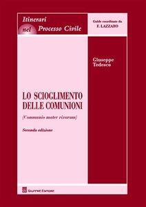 Foto Cover di Lo scioglimento delle comunioni (Communio mater rixarum), Libro di Giuseppe Tedesco, edito da Giuffrè
