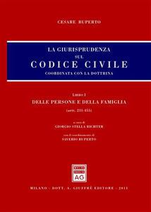 La giurisprudenza sul Codice civile. Coordinata con la dottrina. Libro I: Delle persone e della famiglia. Artt. 231-455