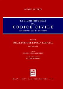 Libro La giurisprudenza sul Codice civile. Coordinata con la dottrina. Libro I: Delle persone e della famiglia. Artt. 231-455 Cesare Ruperto