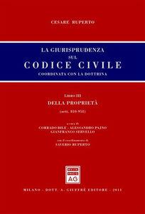 Libro La giurisprudenza sul codice civile. Coordinata con la dottrina. Libro III: Della proprietà. Artt. 810-951 Cesare Ruperto