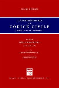 Libro La giurisprudenza sul Codice civile. Coordinata con la dottrina. LibroIII: Della proprietà. Artt. 1140-1172 Cesare Ruperto