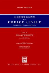 La giurisprudenza sul Codice civile. Coordinata con la dottrina. LibroIII: Della proprietà. Artt. 1140-1172