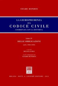 Libro La giurisprudenza sul codice civile. Coordinata con la dottrina. Libro IV: Delle obbligazioni. Artt. 1362-1424 Cesare Ruperto