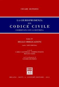 Libro La giurisprudenza sul codice civile. Coordinata con la dottrina. Libro IV: Delle obbligazioni. Artt. 1425-1469 bis Cesare Ruperto