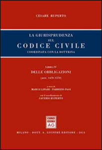 La giurisprudenza sul codice civile. Coordinata con la giurisprudenza. Libro IV: Delle obbligazioni. Artt. 1470-1570