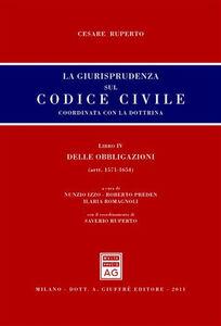 Libro La giurisprudenza sul codice civile. Coordinata con la dottrina. Libro IV: Delle obbligazioni. Artt. 1571-1654 bis Cesare Ruperto