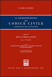 La giurisprudenza sul codice civile. Coordinata con la giurisprudenza. Libro IV: Delle obbligazioni. Artt. 1754-1822