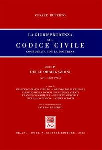 Libro La giurisprudenza sul codice civile. Coordinata con la dottrina. Libro IV: Delle obbligazioni. Artt. 1823-1935 Cesare Ruperto