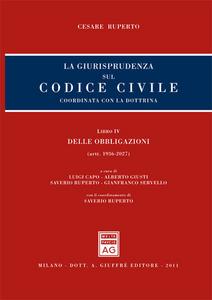 Libro La giurisprudenza sul codice civile. Coordinata con la dottrina. Libro IV: Delle obbligazioni. Artt. 1936-2027 Cesare Ruperto
