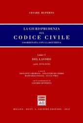 La giurisprudenza sul codice civile. Coordinata con la dottrina. Libro V: Del lavoro. Artt. 2114-2134