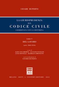La giurisprudenza sul codice civile. Coordinata con la giurisprudenza. Libro V: Del lavoro. Artt. 2462-2554