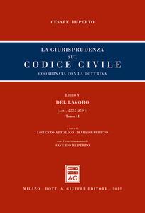 La giurisprudenza sul codice civile. Coordinata con la giurisprudenza.Libro V: Del lavoro. Artt. artt. 2555-2594