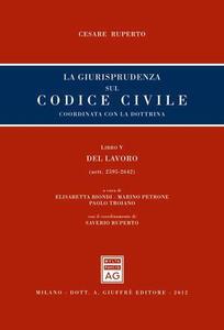 La giusrisprudenza sul codice civile. Coordinata con la dottrina. Libro V: Del lavoro. Artt. 2595-2642