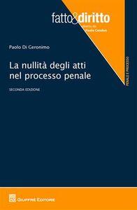Libro La nullità degli atti nel processo penale Paolo Di Geronimo