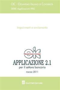 Libro Principi contabili. Applicazione 2.1 - marzo 2011. Impairment e avviamento. Per il settore bancario