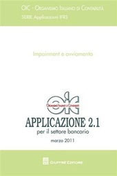 Principi contabili. Applicazione 2.1 - marzo 2011. Impairment e avviamento. Per il settore bancario