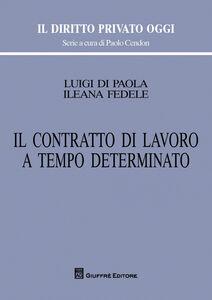 Libro Il contratto di lavoro a tempo determinato Luigi Di Paola , Ileana Fedele