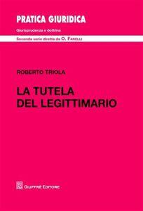 Libro La tutela del legittimario Roberto Triola