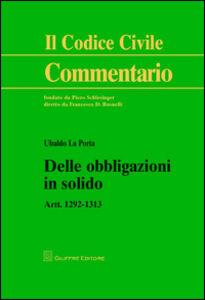 Libro Delle obbligazioni in solido. Artt. 1292-1313 Ubaldo La Porta