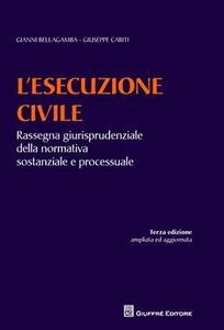 L' esecuzione civile. Rassegna giurisprudenziale della normativa sostanziale e processuale