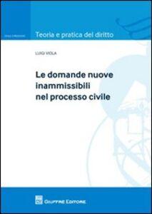 Foto Cover di Le domande nuove inammissibili nel processo civile, Libro di Luigi Viola, edito da Giuffrè