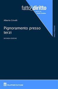 Libro Pignoramento presso terzi Alberto Crivelli