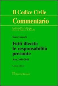 Libro Fatti illeciti. Le responsabilità presunte. Artt. 2044-2048 Marco Comporti