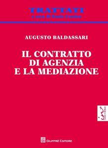 Foto Cover di Il contratto di agenzia e la mediazione, Libro di Augusto Baldassari, edito da Giuffrè