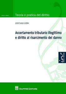 Libro Accertamento tributario illegittimo e diritto al risarcimento del danno Cristiano Gobbi