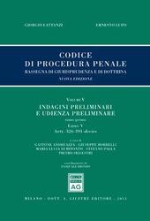 Codice di procedura penale. Rassegna di giurisprudenza e di dottrina. Vol. 5: Indagini preliminari e udienza preliminare. Libro V: Artt. 326-391-decies-Artt. 392-437.