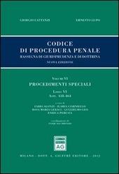 Codice di procedura penale. Rassegna di giurisprudenza e di dottrina. Vol. 6/6: Procedimenti speciali. Artt. 438-464.