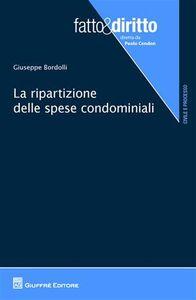 Libro La ripartizione delle spese condominiali Giuseppe Bordolli