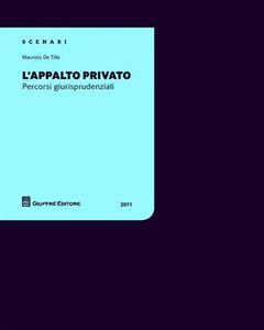 Libro L' appalto privato. Percorsi giurisprudenziali Maurizio De Tilla