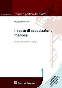 Foto Cover di Il reato di associazione mafiosa, Libro di Michele Barillaro, edito da Giuffrè