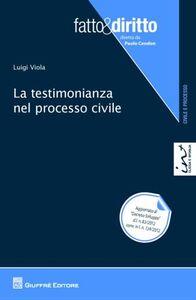 Foto Cover di La testimonianza nel processo civile, Libro di Luigi Viola, edito da Giuffrè