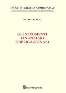 Libro Gli strumenti finanziari obbligazionari Nicoletta Ciocca