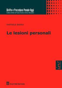 Libro Le lesioni personali Raffaele Barra