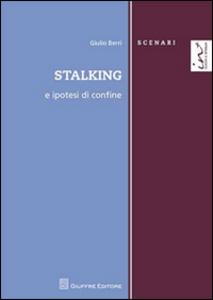 Libro Stalking e ipotesi di confine Giulio Berri