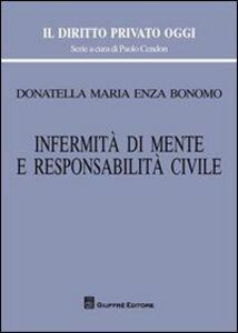 Foto Cover di Infermità di mente e responsabilità civile, Libro di Donatella M. Bonomo, edito da Giuffrè