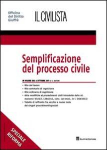 Foto Cover di Semplificazione del processo civile. In vigore dal 6 ottobre 2011. Speciale riforma, Libro di Giuseppe Buffone, edito da Giuffrè