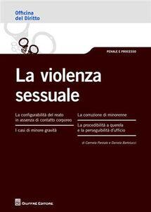 Foto Cover di La violenza sessuale, Libro di Daniela Bartolucci,Carmela Parziale, edito da Giuffrè